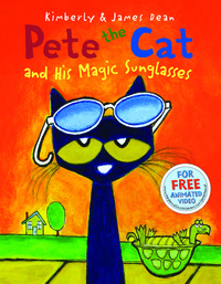 Pete the Cat and His Magic Sunglasses by Eric Litwin, PreK to 3 Item Number 1465564