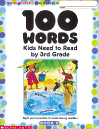 Scholastic 100 Words Kids Need to Read, Grade 3 Item Number 1568409
