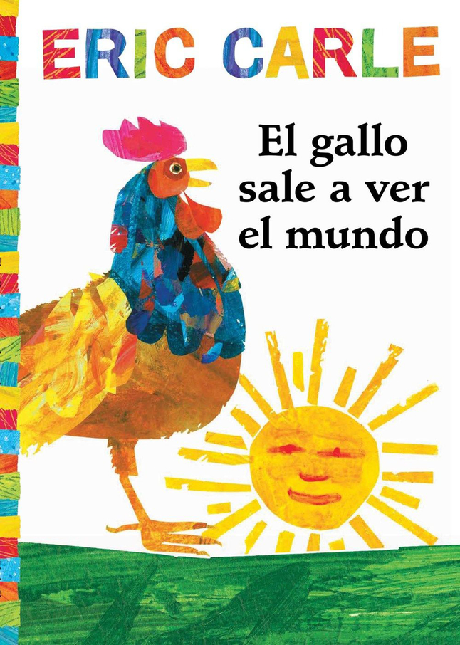 Image for El gallo sale a ver el mundo (Rooster's Off to See the World) by Eric Carle, Paperback, Grades K to 3 from School Specialty